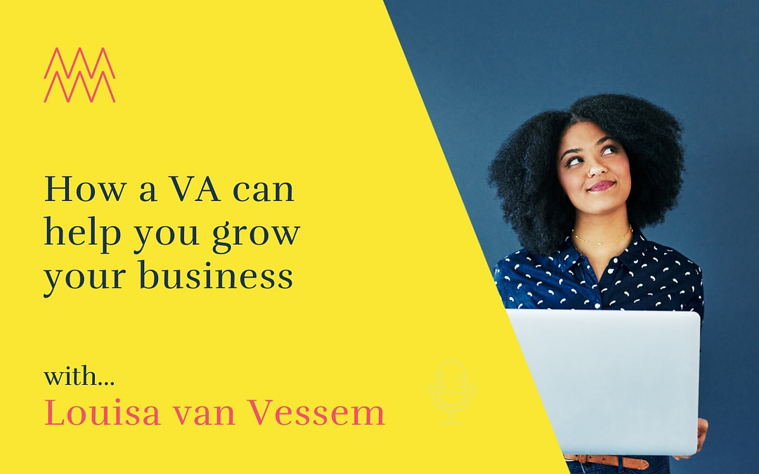 #2 How a VA can help you grow your business with Louisa van Vessem