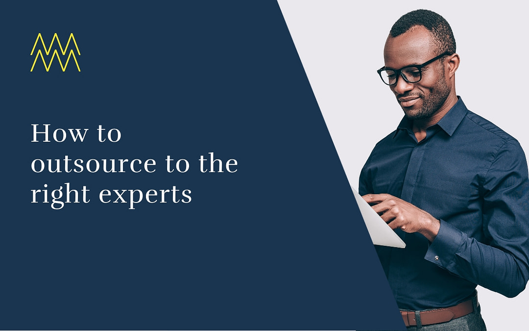 How to outsource to the right experts