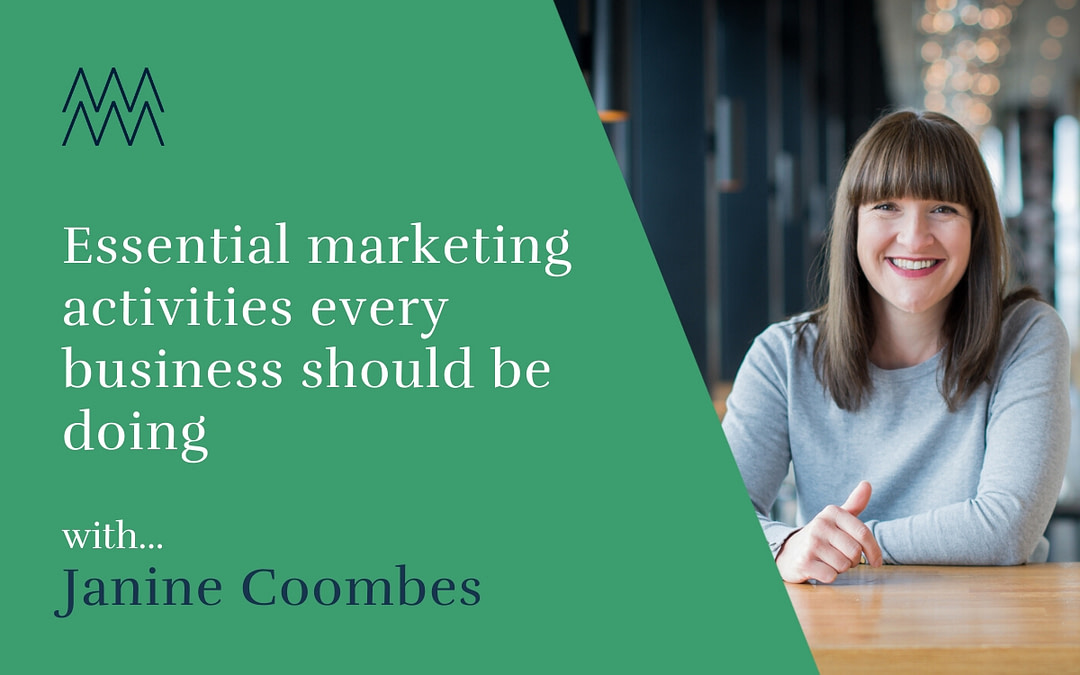 #41 Essential marketing activities every business should be doing with Janine Coombes