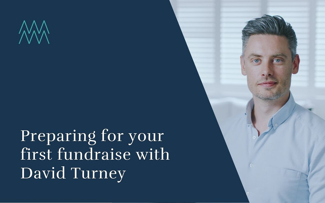 #40 How to plan for an efficient, stress-free first fundraise, with lawyer David Turney