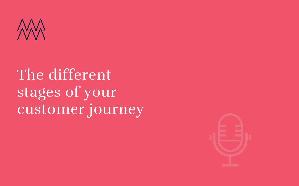 #24 The different stages of your customer journey