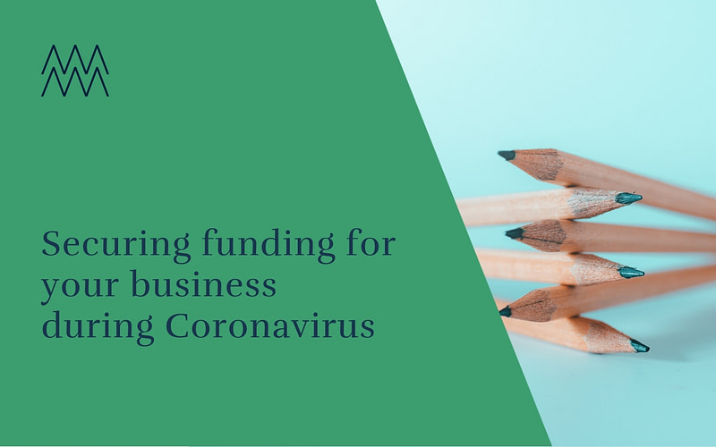 Securing funding for your business during Coronavirus